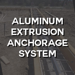 Technical - Aluminum Extrusion Anchorage System