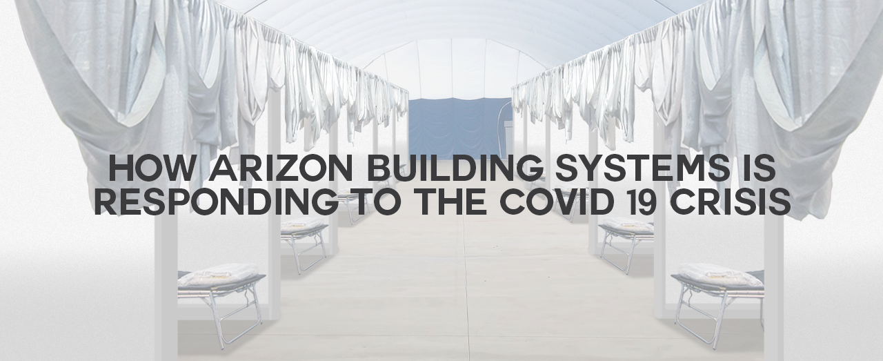 How Arizon Building Systems is responding to the COVID-19 crisis
